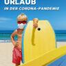 Der sicherere Urlaub in der Corona-Pandemie